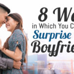 8 Ways in Which You Can Surprise Your Boyfriend