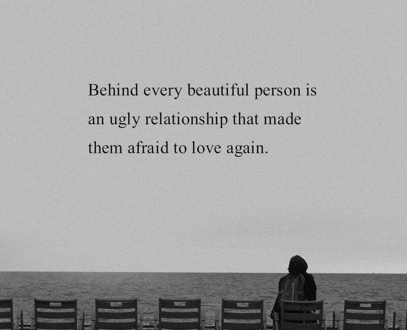 Behind every beautiful person is an ugly relationship