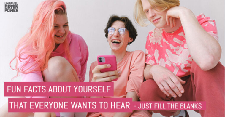 Fun Facts About Yourself That Everyone Wants To Hear