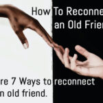 Reconnect With an Old Friend
