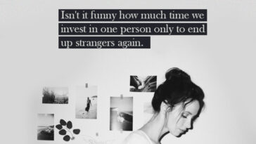 Isn't it funny how much time we invest in one person