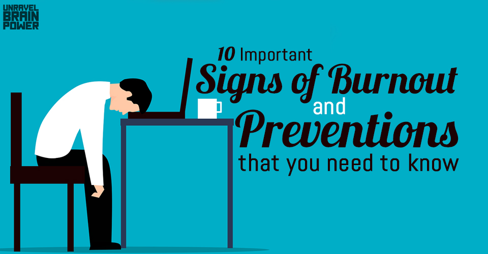 10 Important Signs of Burnout and Preventions that you need to know