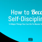 How to Become Self-Disciplined?