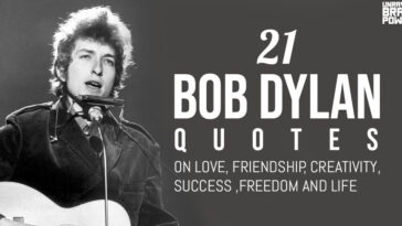 21 Bob Dylan Quotes on Love, Friendship, Creativity , Success ,Freedom and Life