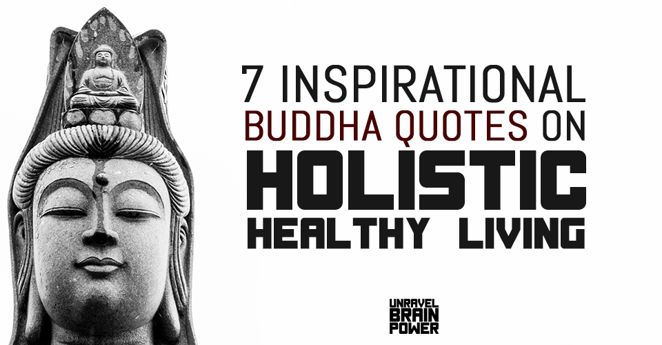 7 Inspirational Buddha Quotes On Holistic Healthy Living
