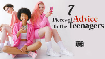 7 Pieces of Advice To The Teenagers