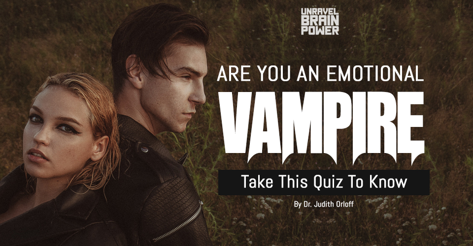 Are You An Emotional Vampire? Quiz