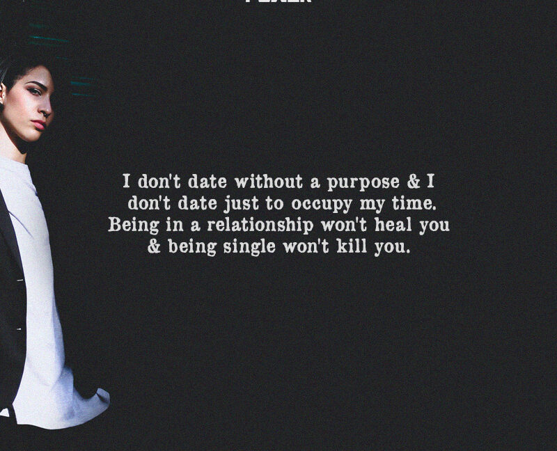 I don't date without a purpose & don't date just to occupy my time.
