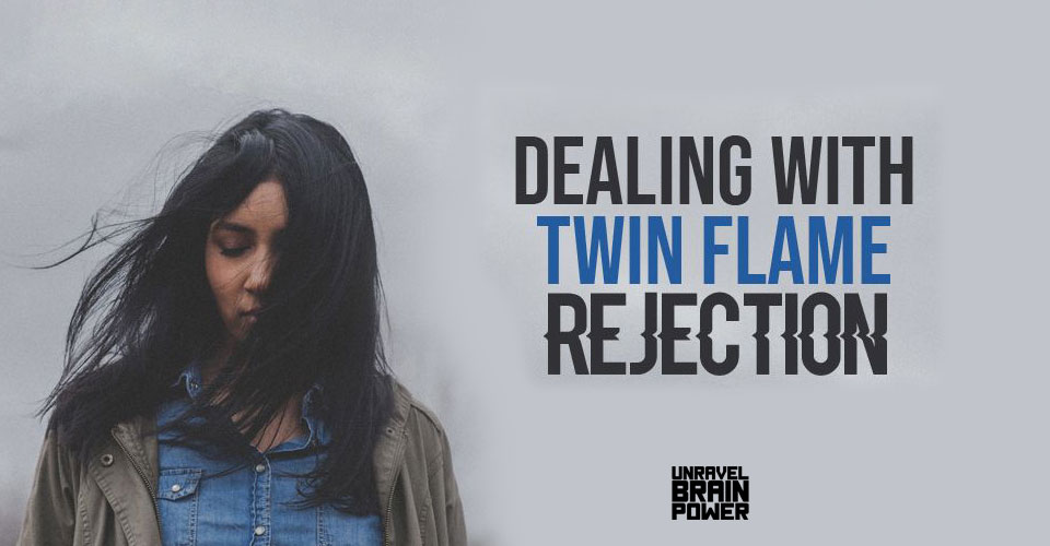 Dealing With Twin Flame Rejection