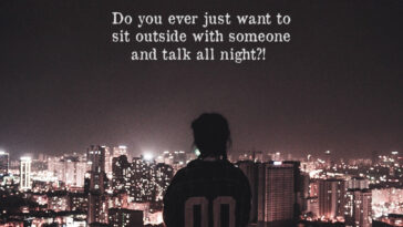 Do you ever just want to sit outside with someone and talk all night?!