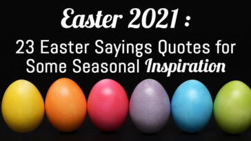 Easter 2021 : 23 Easter Sayings Quotes for Some Seasonal Inspiration