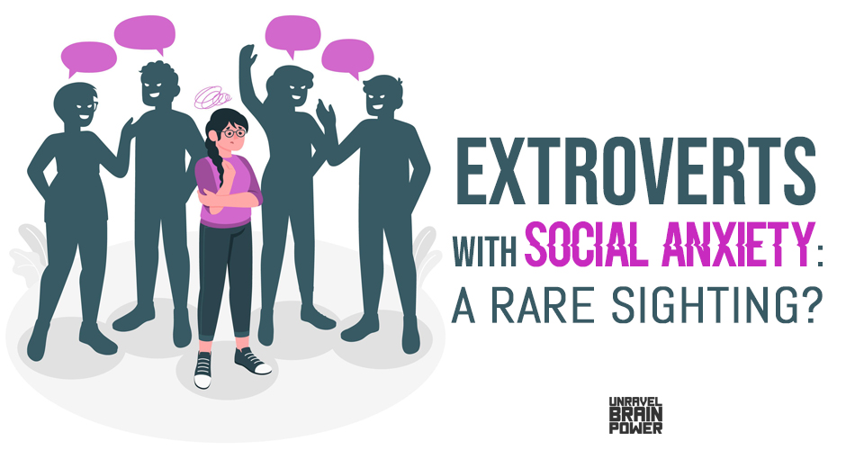 Extroverts With Social Anxiety: A Rare Sighting?
