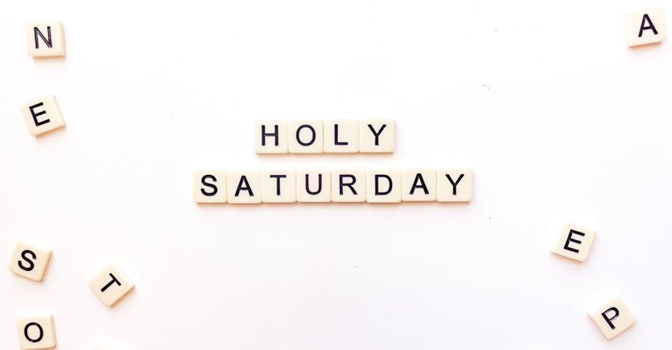 Holy Saturday 2021 Quotes, Messages and Images