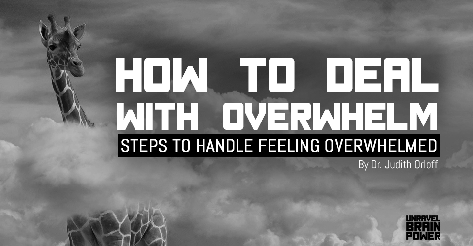How to Deal with Overwhelm : Steps To Handle feeling overwhelmed