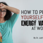 How to Protect Yourself From Energy Vampires at Work