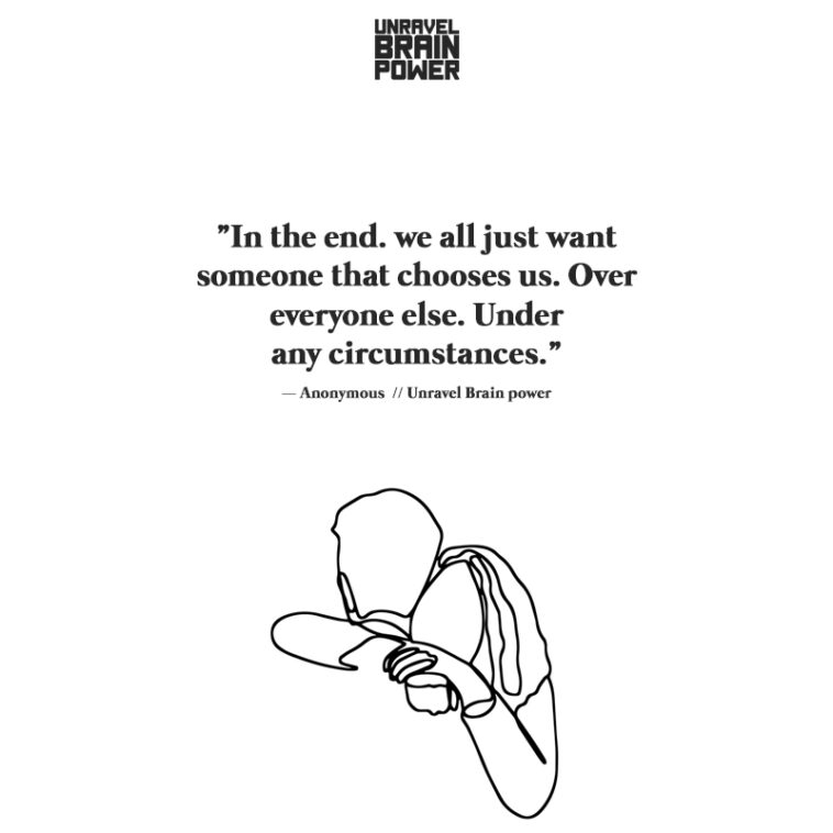 In the end. we all just want someone that chooses us