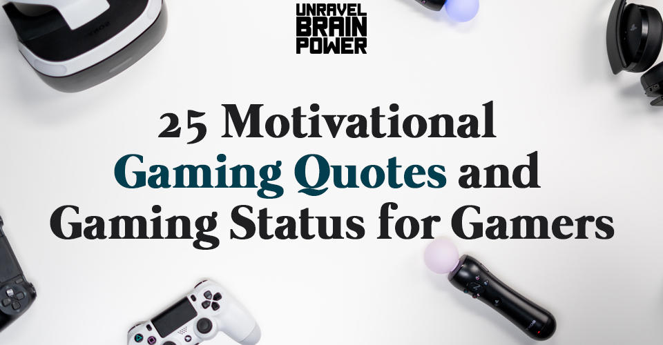 25 Motivational Gaming Quotes and gaming Status for Gamers