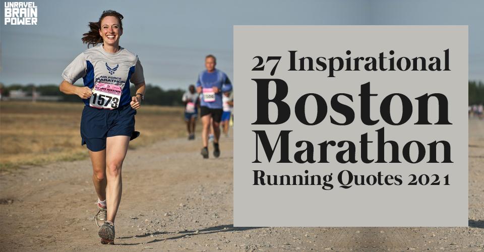 27 Inspirational Boston Marathon Running Quotes 2021