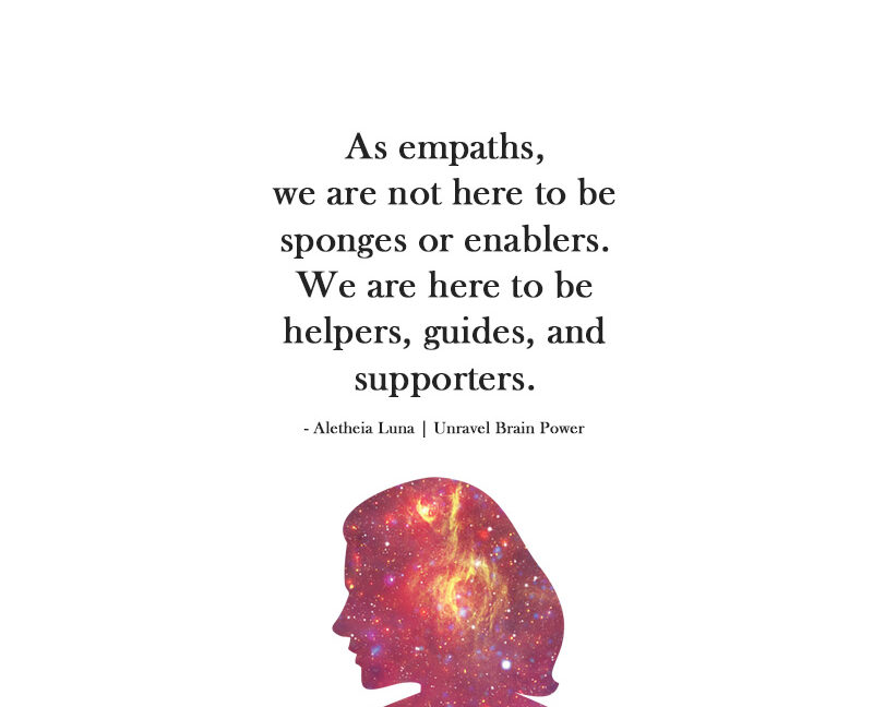 As empaths, we are not here to be sponges or enablers.