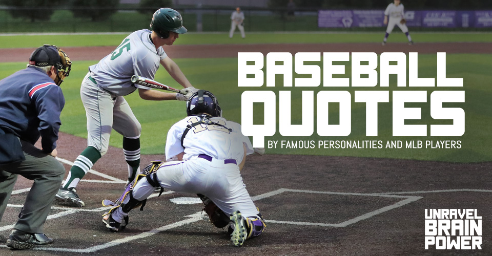Baseball Quotes By Famous Personalities and MLB Players