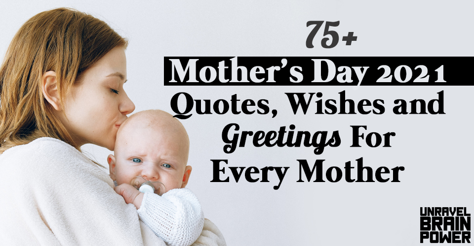 75+ Mother's Day 2021 Quotes, Wishes and Greetings For Every Mother