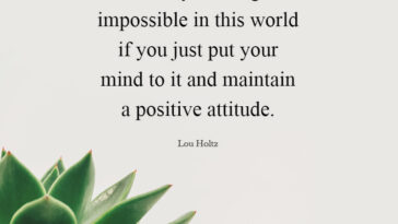 Virtually nothing is impossible in this world if you just put your mind