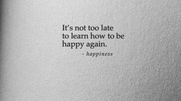 It's not too late to learn how to be happy again