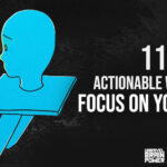 11 Actionable Ways To Focus on Yourself