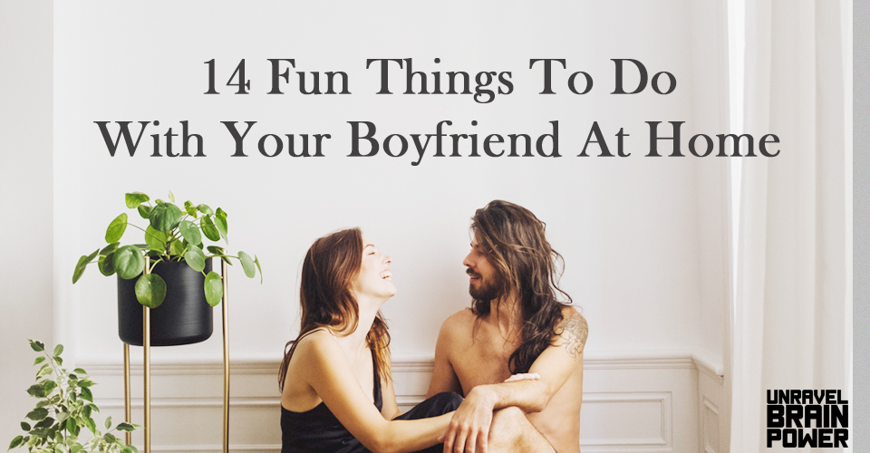 Do home with at things to boyfriend 15 Cute