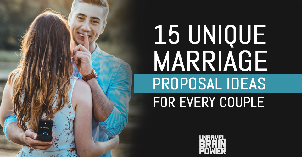 15 Unique Marriage Proposal Ideas For Every Couple