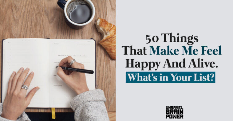 50 Things That Make Me Feel Happy And Alive.