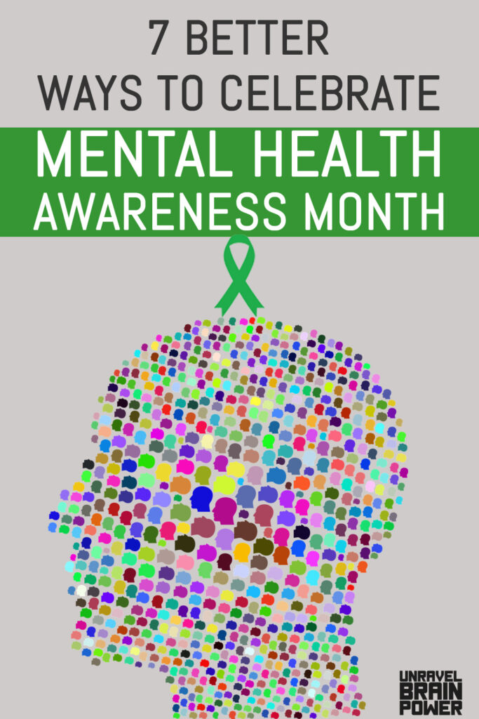 7 Better Ways To Celebrate Mental Health Awareness Month