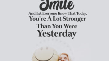 Smile And Let Everyone Know That Today