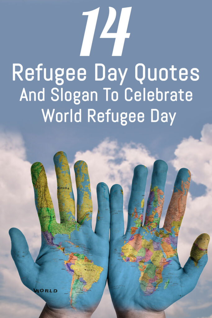 14 Refugee Day Quotes And Slogan To Celebrate World Refugee Day