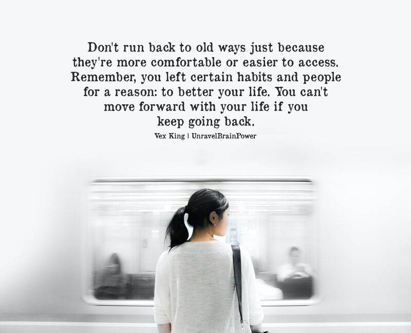Do not Run Back To Old Ways Just Because They are More Comfortable