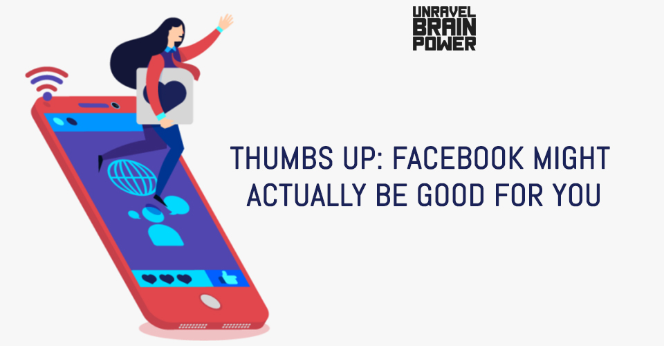 Facebook Might Actually Be Good For You