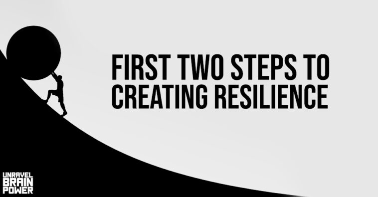 First Two Steps to Creating Resilience
