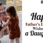 Happy Father's Day 2021 Wishes From a Daughter