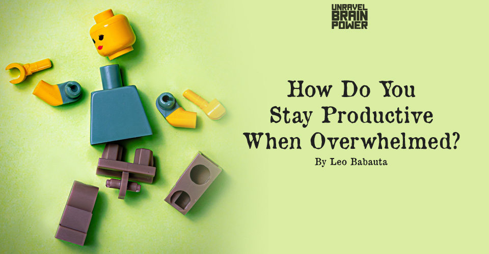 How Do You Stay Productive When Overwhelmed?