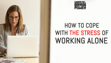 How To Cope With The Stress Of Working Alone