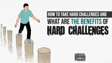 How To Take Hard Challenges And What Are The Benefits Of Hard Challenges