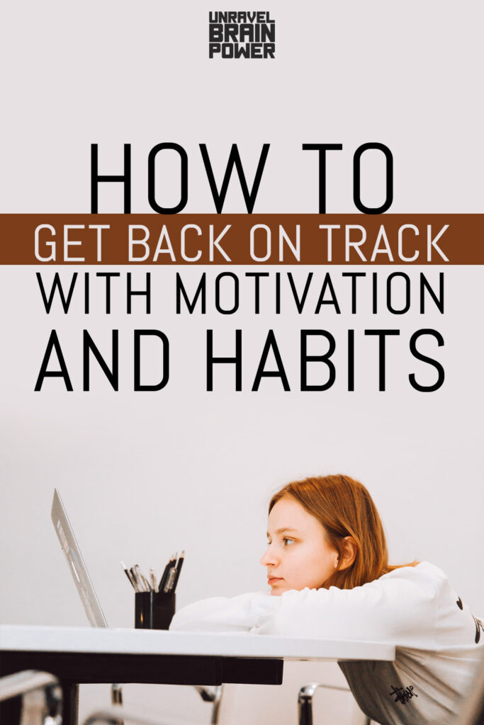 How to Get Back on Track with Motivation & Habits