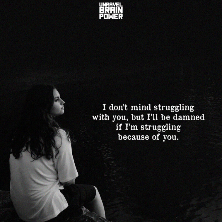 I Don't Mind Struggling With You, But