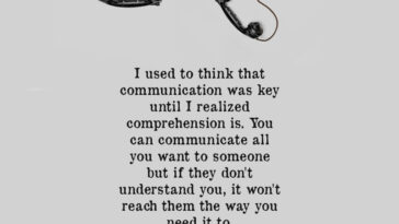 I Used To Think That Communication Was Key Until