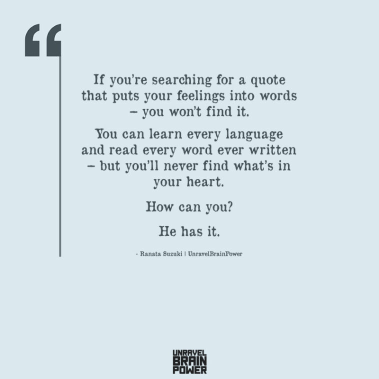 If You're Searching For A Quote That Puts Your Feelings Into Words