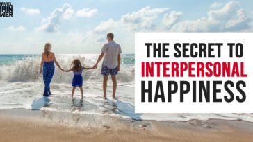 The Secret to Interpersonal Happiness