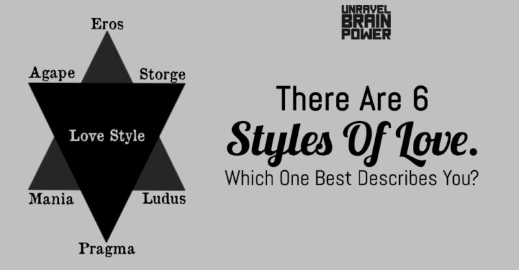 There Are Six Styles Of Love. Which One Best Describes You?