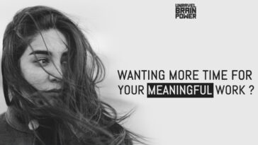 Wanting More Time for Your Meaningful Work?