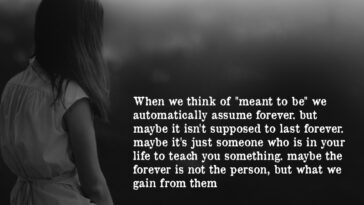"""When we think of """"meant to be"""" we automatically assume forever. but maybe it isn't supposed to last forever."""