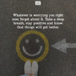 Whatever Is Worrying You Right Now, Forget About It